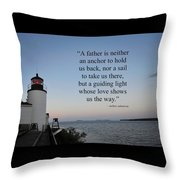A Father Is Lighthouse Quote Throw Pillow