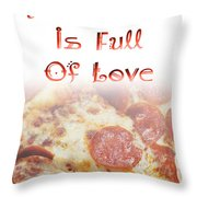 A Kitchen Is Full Of Love 10 Throw Pillow