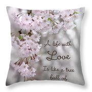 A Life With Love Throw Pillow