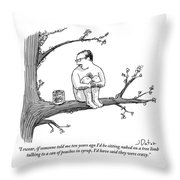 A Naked Man Sitting On A Tree Branch Is Talking Throw Pillow