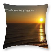 A New And Glorious Morn Throw Pillow