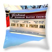A Prayer Away Throw Pillow