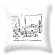 A Professor Presents To His Students. How I Spent Throw Pillow