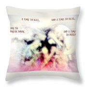 There Is A Time To Kill And A Time To Break Down  Throw Pillow