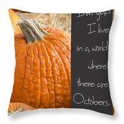 A World Of Octobers Throw Pillow