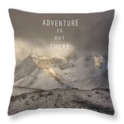 Adventure Is Out There. At The Mountains Throw Pillow