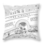 Airport Scene. Sign On Top Of Airport Says Hell Throw Pillow