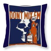 Alcohol And Gas Do Not Mix Throw Pillow