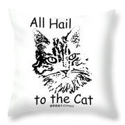 All Hail To The Cat Throw Pillow