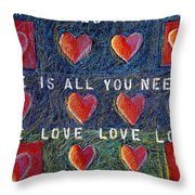 All You Need Is Love 2 Throw Pillow