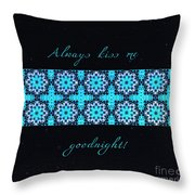 Always Kiss Me Goodnight Stars Throw Pillow