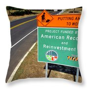 American Recovery And Reinvestment Act Road Sign Throw Pillow by Olivier Le Queinec