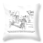 And If Things Don't Work Out In The Big City Throw Pillow