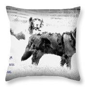 And On That Farm There Was A Dog Or Actuallu Two  Throw Pillow