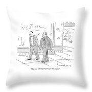 Are You Taking Anyone For The Pain? Throw Pillow