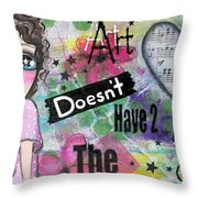 Art Doesn't Have 2 Match The Couch Throw Pillow