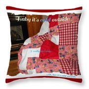 Baby It's Cold Outside Quilt  Throw Pillow