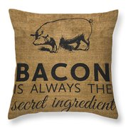 Bacon Is Always The Secret Ingredient Throw Pillow