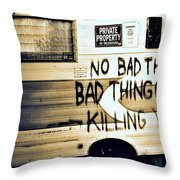 Bad Thing Go Home Throw Pillow