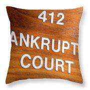 Bankruptcy Court Throw Pillow