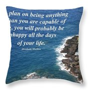 Be All That You Are Capable Of Throw Pillow