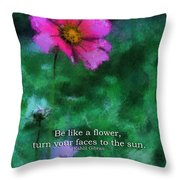 Be Like A Flower 03 Throw Pillow