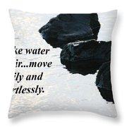 Be Like Water And Air Throw Pillow