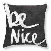 Be Nice Throw Pillow by Linda Woods