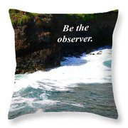 Be The Observer Throw Pillow
