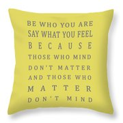 Be Who You Are - Dr Seuss Throw Pillow