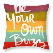 Be Your Own Buzz Throw Pillow by Linda Woods