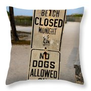 Beach Closed And No Dogs Allowed Throw Pillow