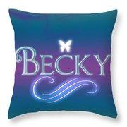 Becky Name Art Throw Pillow