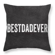 Best Dad Ever-greeting Card Throw Pillow by Linda Woods