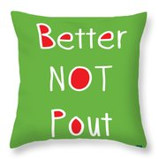 Better Not Pout - Square Throw Pillow