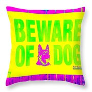 Beware Of Dog Throw Pillow