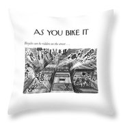 Bicycles Can Be Ridden On The Street Throw Pillow