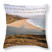 For The Earth Will Be Filled... - Big Sur Throw Pillow