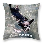 Black Chihuahua Dog Its You That Makes The Mountains And Rivers More Beautiful. Throw Pillow