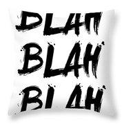 Blah Blah Blah Poster White Throw Pillow