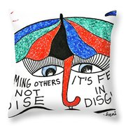 Blaming Others Is Not Wise... Throw Pillow