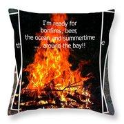 Bonfires And Summertime Throw Pillow