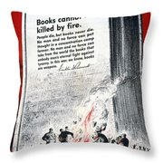 Books Are Weapons In The War Of Ideas 1942 Us World War II Anti-german Poster Showing Nazis  Throw Pillow