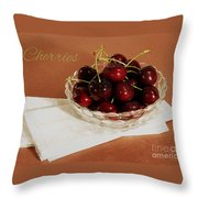 Bowl Of Cherries With Text Throw Pillow