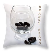 Brandy Beans - Liqueur - Chocolate Throw Pillow