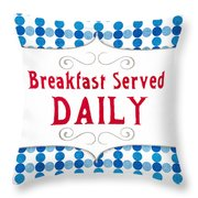 Breakfast Served Daily Throw Pillow