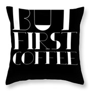 But First Coffee Poster 1 Throw Pillow