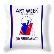 Buy American Week Art Nov 25 - Dec 1 1940  Throw Pillow