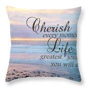 Cherish Life Throw Pillow by Lori Deiter