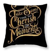 Cherish The Moments Throw Pillow